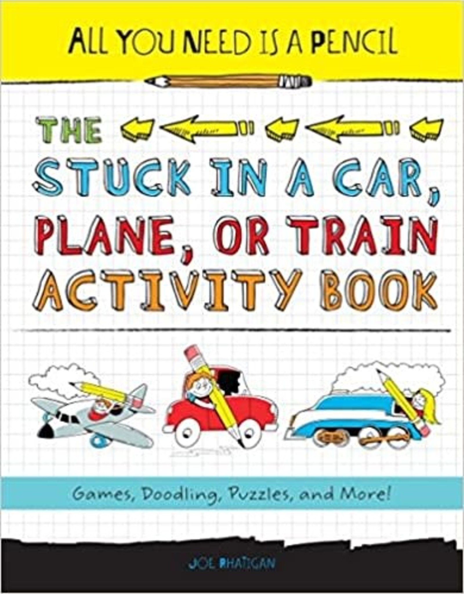 All You Need Is A Pencil: The Stuck in a Car, Plane, or Train Activity Book (Softcover)