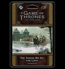 Fantasy Flight Games GoT LCG Things We Do for Love