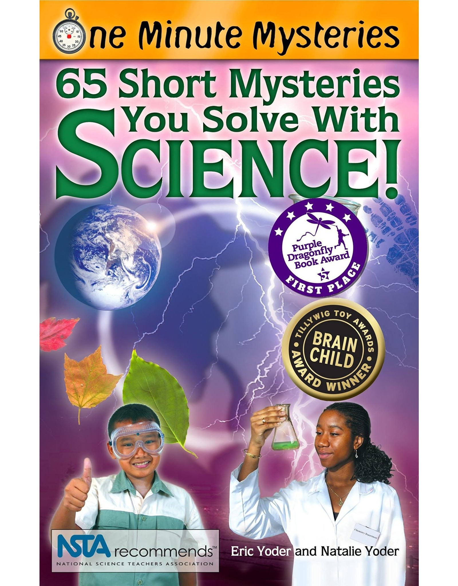 Science, Naturally! One Minute Mysteries: 65 Short Mysteries You Solve with Science!