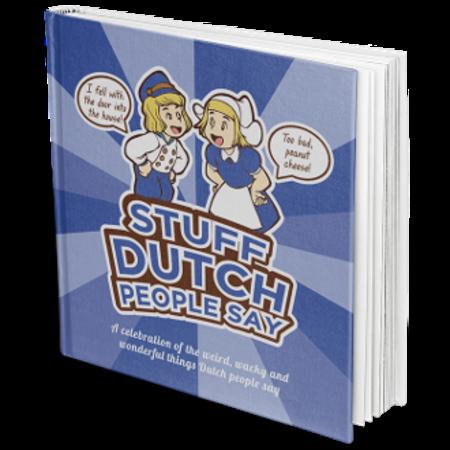 Stuff Dutch People Say Book