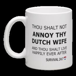 THOU SHALT NOT ANNOY THY DUTCH WIFE AND THOU SHALT LIVE...