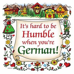 It's Hard To Be Humble When You're German