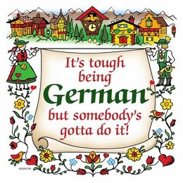 It's Tough Being German But Somebody's Gotta Do It