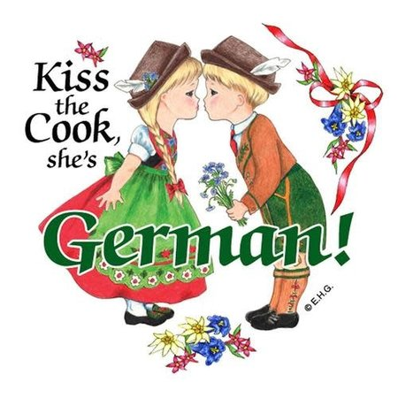Kiss The Cook, She's German (Heart)