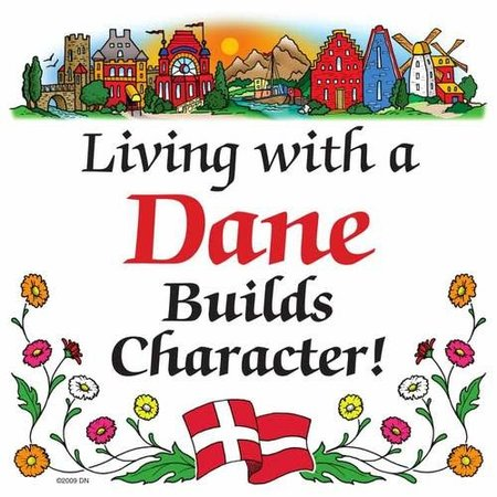 Living with a Dane builds character! Magnet