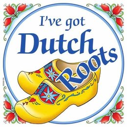 I've Got Dutch Roots