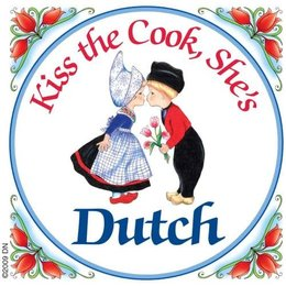Kiss The Cook, She's Dutch Magnet