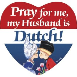 Pray for me my husband is Dutch! Magnetic Tile