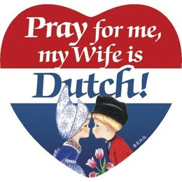Pray for me my wife is Dutch! Magnet Tile