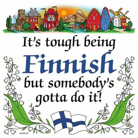 It's Tough Being Finnish But Somebody's Gotta Do It