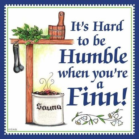 It's Hard to be Humble when you're a Finn!