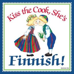 Kiss The Cook, She's Finnish! Magnet