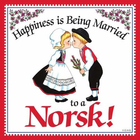 Happiness Is Being Married To A Norsk!