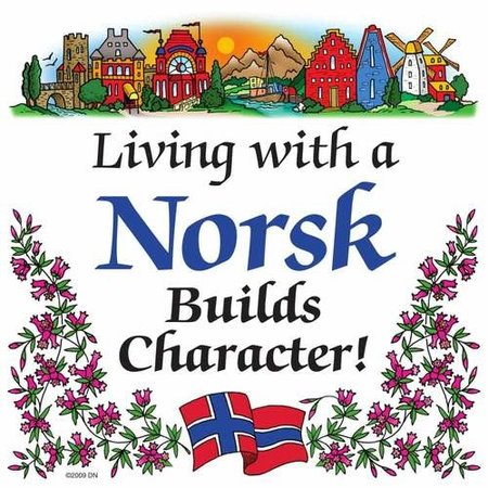 Living With A Norsk Builds Character!