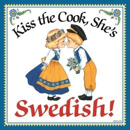 Kiss The Cook, She's Swedish! Magnet