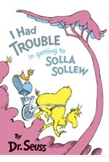 Dr. Seuss I Had Trouble in getting to Solla Sollew by Dr. Seuss - large