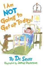 Dr. Seuss I Am Not Going to Get up Today by Dr. Seuss