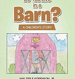 Sorenson, Walter Do You Live in A Barn?-PB