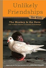 Workman Publishing Co Workman UNLIKELY FRIENDSHIPS: THE MONKEY AND THE DOVE-Hardcover