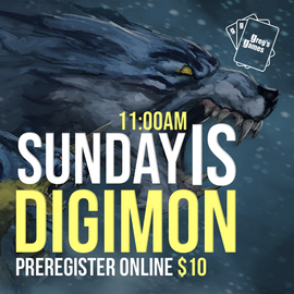 Digimon TCG -  Sunday May 16th @ 11:00 AM