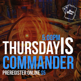 MTG Commander Seat Reservation - Thursday May 20th