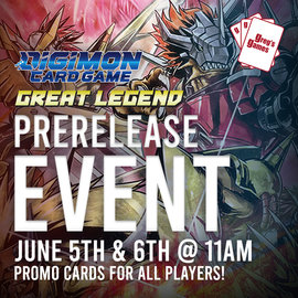 Digimon Set 4: Great Legend Prerelease - Sunday June 6th @ 11:00 AM