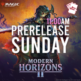 MTG Modern Horizons 2 Prerelease  - Sunday June 13th 11:00 AM