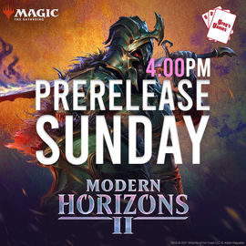 MTG Modern Horizons 2 Prerelease  - Sunday June 13th 4:00 PM