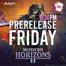MTG Modern Horizons 2 Prerelease  - Friday June 11th 6:30 PM