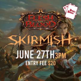 Flesh and Blood Skirmish: Blitz - Sunday June 27th @3:00 PM