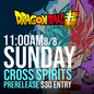 Greg's Games Prerelease - Dragon Ball Super Cross Spirits - Sunday August 8th (Set 14, Unision Warrior 5)
