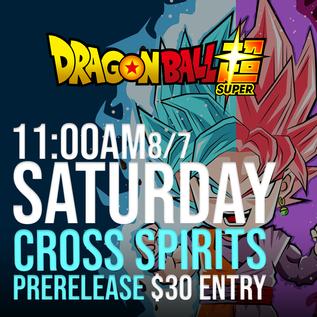 Greg's Games Prerelease - Dragon Ball Super Cross Spirits - Saturday August 7th (Set 14, Unision Warrior 5)