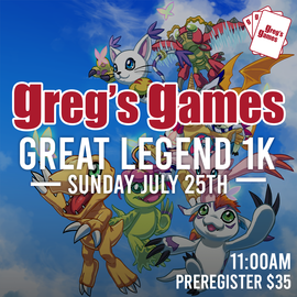 Greg's Games $1K Event - Digimon Sunday July 25th @ 11 AM