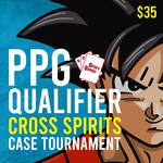 Cross Spirits Case Tournament - Dragon Ball Super -  Sunday October 3rd 11 AM
