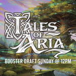 Sunday FAB Booster Draft - September 26th @ 12 PM [Tales of Aria]