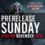 11/14 PRERELEASE - MTG Innistrad: Crimson Vow - Sunday @ 4 PM
