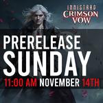 11/14 PRERELEASE - MTG Innistrad: Crimson Vow - Sunday @ 11 AM