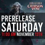 11/13 PRERELEASE - MTG Innistrad: Crimson Vow - Saturday @ 11 AM