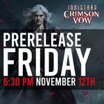 11/12 PRERELEASE - MTG Innistrad: Crimson Vow - Friday @ 6:30 PM