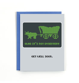 Public School Paper Co. Not Dysentery Get Well Notecard A2