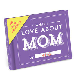 Knock Knock What I Love About Mom Fill in the Love Gift Book