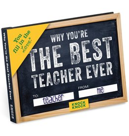 Knock Knock Why You're the Best Teacher Ever Fill in the Love Gift Book