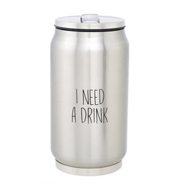 Creative Brands Stainless Steel Can, I Need A Drink