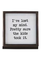 Mud Pie Metal Saying Plaque, I've Lost My Mind