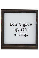 Mud Pie Metal Saying Plaque, Don't grow up
