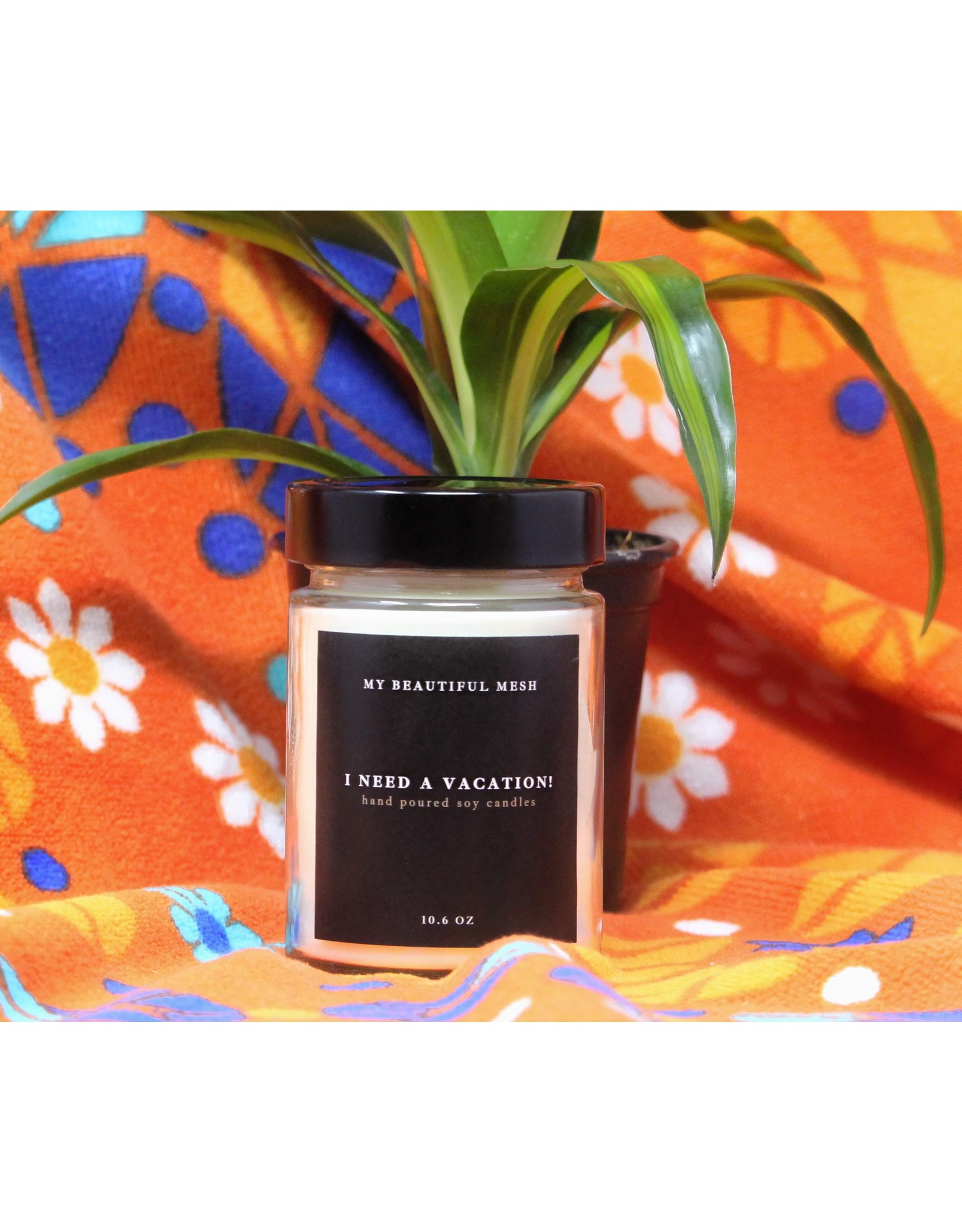 My Beautiful Mesh I Need A Vacation!, Candle 10.6 oz (Summer Collection)