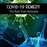 Covid-19 Remedy the Real Truth Revealed book