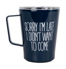 Mary Square Stnlss Coffee Tumbler Sorry I'm Late