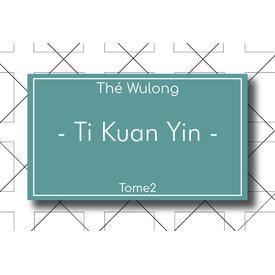 Les Thés Fuji Thé Wulong Ti Kuan Yin 100g