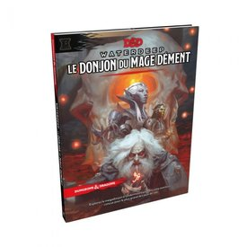 Wizards of the Coast FR - D&D - WATERDEEP: LE DONJON DU MAGE DÉMENT